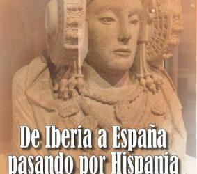 De Iberia a Hispania pasando por España